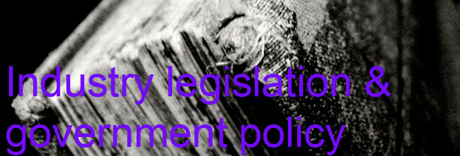 Industry Legislation and Government Policy
